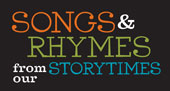 Songs & Rhymes from Our Storytimes